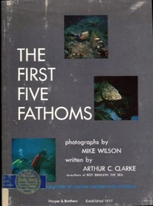 The First Five Fathoms - Arthur C. Clarke, Mike Wilson