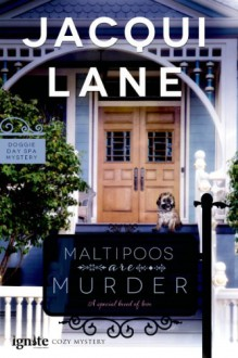 Maltipoos are Murder (Entangled Ignite) - Jacqui Lane