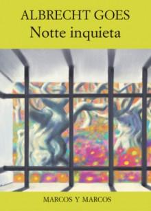Notte inquieta - Albrecht Goes, Ruth Leiser