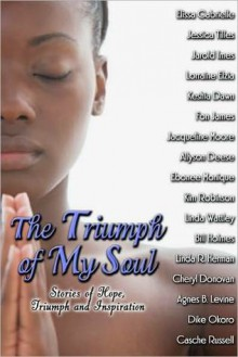 The Triumph Of My Soul (Peace In The Storm Publishing Presents) - Elissa Gabrielle