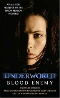 Underworld: Blood Enemy - Greg Cox, Len Wiseman, Kevin Grevioux
