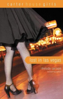 Lost in Las Vegas - Melody Carlson