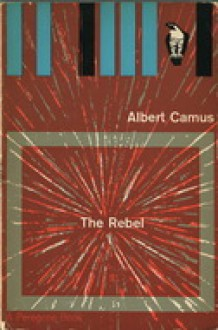 The Rebel (A Peregrine Book) - Albert Camus