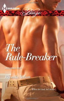 The Rule-Breaker - Rhonda Nelson