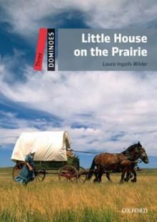 Dominoes: Little House On The Prairie Level 3 - Laura Ingalls Wilder