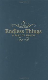 Endless Things - John Crowley