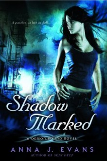 Shadow Marked: A Demon Bound Novel - Anna J. Evans