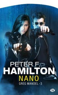 Greg Mandel, Tome 3 : Nano - Peter F. Hamilton