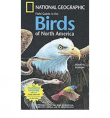 National Geographic Field Guide to the Birds of North America - National Geographic Society, John W. Fitzpatrick, Mel Baughman