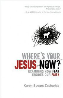Where's Your Jesus Now? - Karen Spears Zacharias