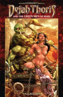 Dejah Thoris and the Green Men of Mars, Volume 1: Red Meat - Mark Rahner,Ludwig Nagl,Lui Antonio
