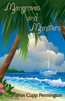 Mangrove And Monsters - Sharon C. Pennington