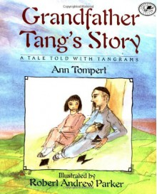 Grandfather Tang's Story - Ann Tompert,Robert Andrew Parker