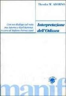 Interpretazione dell'Odissea - Theodor W. Adorno, Stefano Petrucciani