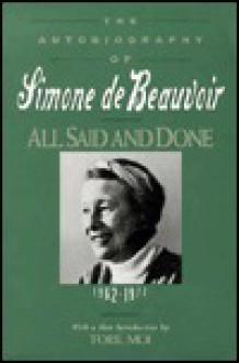 All Said and Done: The Autobiography of Simone de Beauvoir - Simone de Beauvoir, Patrick O'Brian