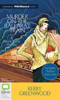 Murder on the Ballarat Train (Phryne Fisher Mystery) - Stephanie Daniel, Kerry Greenwood