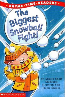 The Biggest Snowball Fight (Rhyme Time Readers) - Angela Shelf Medearis