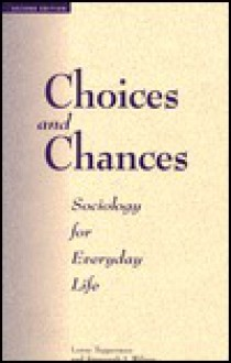 Choices and Chances: Sociology for Everyday Life - Lorne Tepperman, Susannah J. Wilson