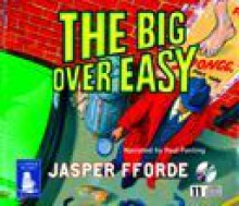 The Big Over Easy - Jasper Fforde, Paul Panting