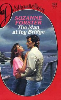 The Man At Ivy Bridge - Suzanne Forster