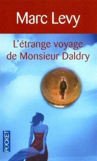 L'étrange voyage de monsieur Daldry - Marc Levy, Valérie Muzzi
