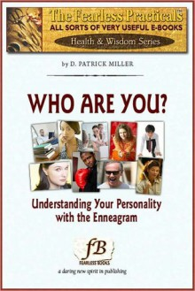 Who Are You? Understanding Your Personality with the Enneagram - D. Patrick Miller