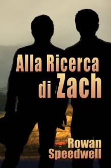 Alla ricerca di Zach - Rowan Speedwell,Niccolò Cortelazzo