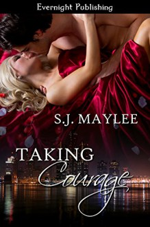 Taking Courage (Love Projects Book 2) - S.J. Maylee