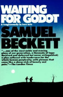 Waiting for Godot: Tragicomedy in 2 Acts - Samuel Beckett