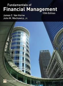 Van Horne: Fundamentals of Financial Management (13th Edition) - James C. Van Horne, John M. Wachowicz Jr.