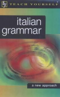 Italian Grammar (Teach Yourself Languages) - Anna Proudfoot