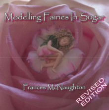 Modelling Fairies in Sugar - Frances McNaughton
