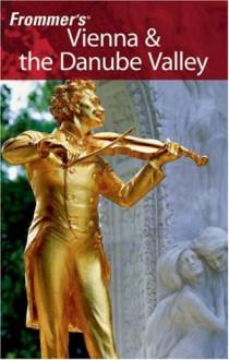 Frommer's Vienna & the Danube Valley - Darwin Porter, Danforth Prince