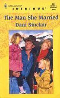 The Man She Married - Dani Sinclair