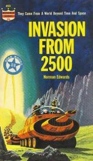 Invasion from 2500 - Norman Edwards, Terry Carr, Ted White
