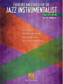 Exercises and Etudes for the Jazz Instrumentalist: Bass Clef Edition - J.J. Johnson