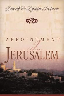 Appointment In Jerusalem - Lydia Prince,Derek Prince