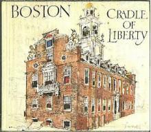 Boston: Cradle of Liberty - Edward Weeks