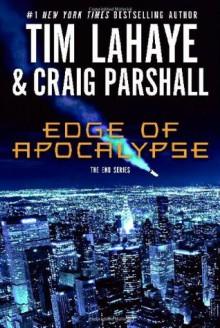 Edge of Apocalypse (The End Series #1) - Tim LaHaye,Craig Parshall