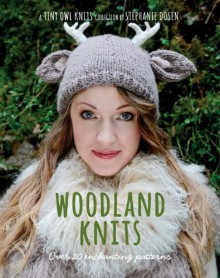 Woodland Knits: over 20 enchanting patterns - Stephanie Dosen