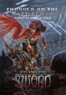 Thunder on the Battlefield: Sword - James R. Tuck
