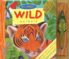 All About . . . Wild Animals - Louisa Somerville, Nicki Palin, Maurice Pledger