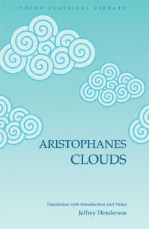 Clouds - Aristophanes, Jeffrey Henderson