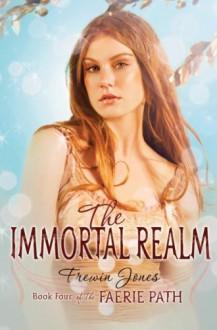 The Faerie Path #4: The Immortal Realm - Allan Frewin Jones