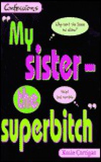 My Sister the Superbitch (Point Confessions S.) - Rosie Corrigan