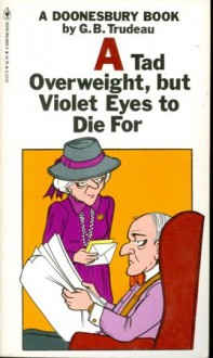 Doonesbury: A Tad Overweight, But Violet Eyes to Die For - G.B. Trudeau