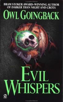 Evil Whispers - Owl Goingback