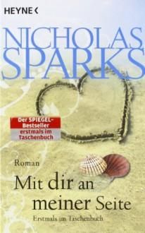 Mit dir an meiner Seite (Taschenbuch) - Nicholas Sparks, Adelheid Zöfel