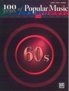 100 Years of Popular Music - 60s - Alfred A. Knopf Publishing Company