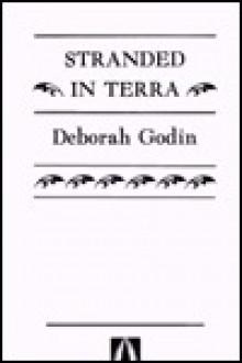 Stranded in Terra - Deborah Godin